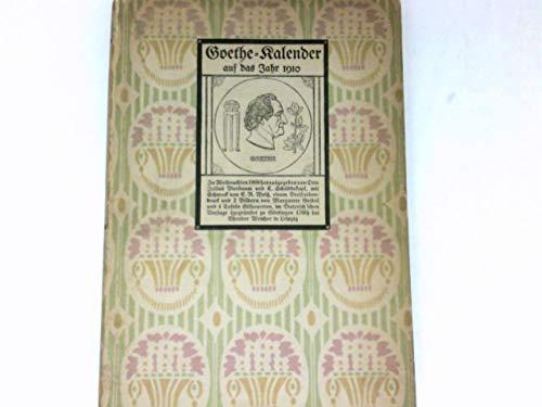 Goethe-Kalender auf das Jahr 1910. Mit Schmuck von E. R. Weiss, 1 Dreifarbendruck und 2 Bildern von Margarete Geibel und 4 Tafeln Silhouetten.