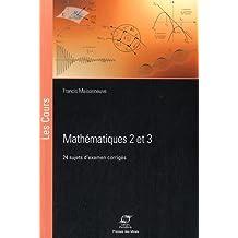 Mathématiques 2 et 3: 24 sujets d'examens corrigés.