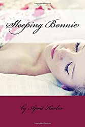 Sleeping Bonnie: ......the 'Sleeping Beauty' inspired Romantic Comedy