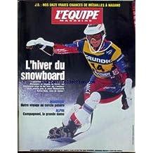 EQUIPE MAGAZINE (L') [No 818] du 06/12/1997 - JO - NOS ONZE VRAIES CHANCES DE MEDAILLES A NAGANO - L'HIVER DU SNOWBOARD - KARINE RUBY - NORDIQUE - NOTRE VOYAGE AU CERCLE POLAIRE - ALPIN - COMPAGNONI LA GRANDE DAME.