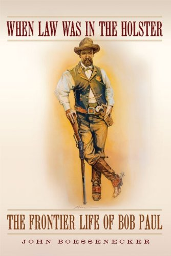 When Law Was in the Holster: The Frontier Life of Bob Paul (English Edition) Sheriff-holster