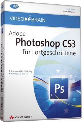 Adobe Photoshop CS3 für Fortgeschrittene - Video-Training - 13 Stunden Video-Training (AW Videotraining Grafik/Fotografie)