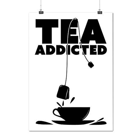 Addicted To Tea Cup Bag Cuppa Matte/Glossy Poster A3 (42cm x 30cm) | Wellcoda