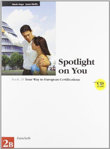 Spotlight on you vol. 2B. Per le Scuole superiori. Con CD Audio