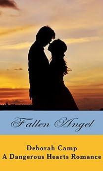 Fallen Angel (A Dangerous Hearts Romance) (English Edition) von [Camp, Deborah]