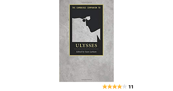 The Cambridge Companion To Ulysses Cambridge Companions To Literature Amazon Co Uk Latham Sean 9781107423909 Books