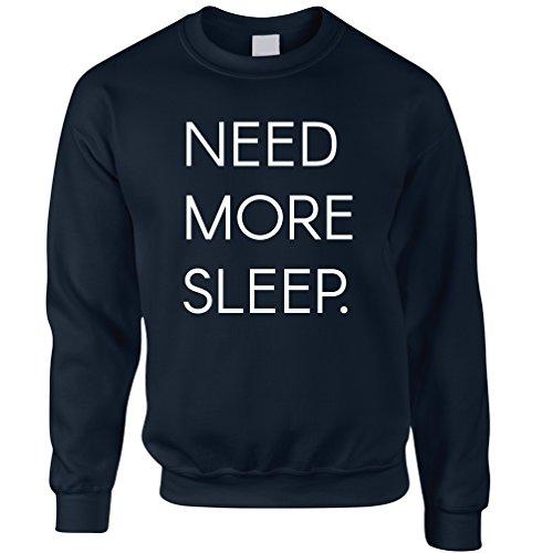 Benötigen Sie mehr Schlaf Müde Sleepy Gähnen Naps lustiger Slogan Asleep Unisex-Pullover