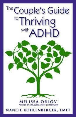 [The Couple's Guide to Thriving with ADHD] (By: Melissa Orlov) [published: April, 2014]