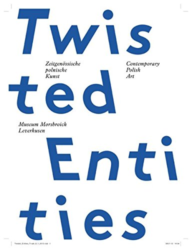 Twisted Entities: Zeitgenössische polnische Kunst Contemporary Polish Art