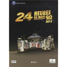 Livre/book - 9782726897270 - Véhicule Miniature - Modèle À L'échelle - Livres 24 Heures Du Mans 2013 - Livre Officiel (fr) - Echelle 1/1
