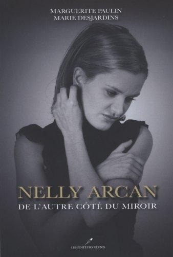 Nelly Arcan : de l'Autre Cote du Miroir par Paulin Marguerite