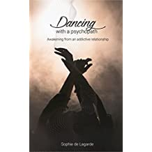 Dancing with a Psychopath: Liberating  from an addictive Relationship (English Edition)