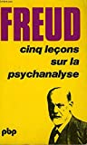 5 lecons sur la psychanalyse
