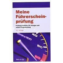 Meine Führerscheinprüfung: Prüfungsrichtlinie mit Anlagen und allen Prüfungsfragen nebst richtigen Antworten für die Fahrerlaubnisprüfung (Klassen A, A1, B, M, S) und die Prüfung zum Führen von Mofas