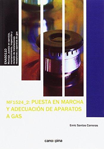 PUESTA EN MARCHA Y ADECUACION DE APARATOS A GAS por Enric Santos Carreras