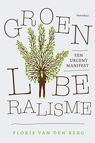 Groen Liberalisme (Dutch Edition)