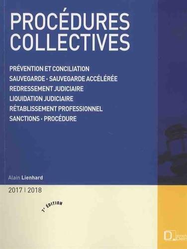 Procédures collectives : Prévention et conciliation, sauvegarde, sauvegarde accélérée, redressement judiciaire, liquidation judiciaire, redressement professionnel, sanctions, procédure