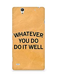 AMEZ whatever you do do it welly Back Cover For Sony Xperia C4