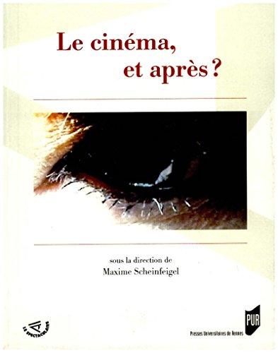 Le cinéma, et après ? (Spectaculaire | Cinéma) par Maxime Scheinfeigel