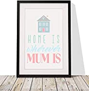 Mother's Day Gift For Mum | 'Home Is Wherever Mum Is' Framed Print with Mount | 12x10 Inch Wall Dé