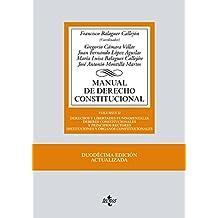 Manual de Derecho Constitucional: Vol. II: Derechos y libertades fundamentales. Deberes constitucionales y principios rectores. Instituciones y ... Biblioteca Universitaria De Editorial Tecnos)
