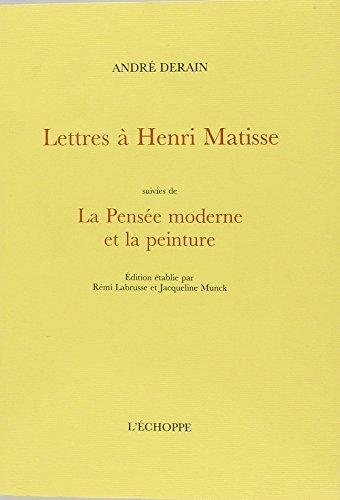 Lettres  Henri Matisse suivies de La Pense moderne et la peinture