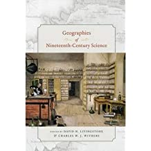 [( Geographies of Nineteenth-century Science )] [by: David N. Livingstone] [Aug-2011]