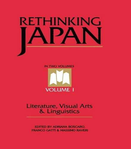 Rethinking Japan Vol 1.: Literature, Visual Arts & Linguistics
