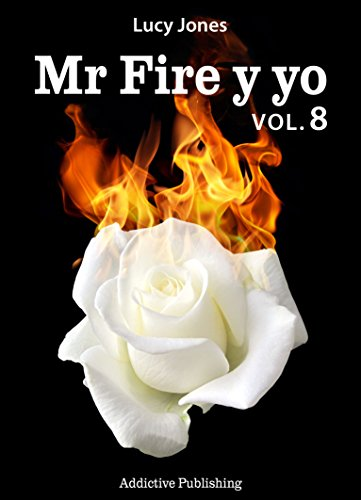 Mr Fire y yo – Volumen 8 por Lucy Jones