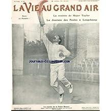 VIE AU GRAND AIR (LA) [No 557] du 22/05/1909 - LA RENTREE DE MAJOR TAYLOR - LA JOURNEE DES POULES A LONGCHAMP - LA REPRISE DE LA PELOTE BASQUE - HEGUY