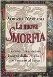 Scarica Libro La nuova smorfia Come interpretare i sogni dalla A alla Z e vincere al lotto (PDF,EPUB,MOBI) Online Italiano Gratis