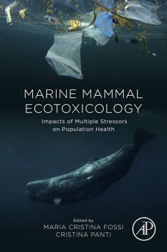 Marine Mammal Ecotoxicology: Impacts Of Multiple Stressors On Population Health por Maria Cristina Fossi epub