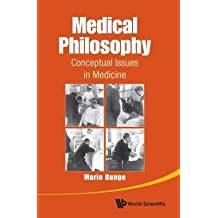 [(Medical Philosophy: Conceptual Issues in Medicine)] [Author: Mario Bunge] published on (July, 2013)