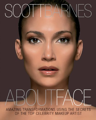 About Face: Amazing Transformations Using the Secrets of the Top Celebrity Makeup Artist por Scott Barnes