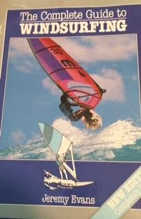 The Complete Guide to Windsurfing por Jeremy Evans