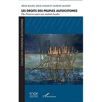 Les droits des peuples autochtones: Des Nations unies aux sociétés locales