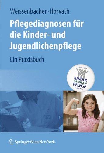 Pflegediagnosen für die Kinder- und Jugendlichenpflege: Ein Praxisbuch