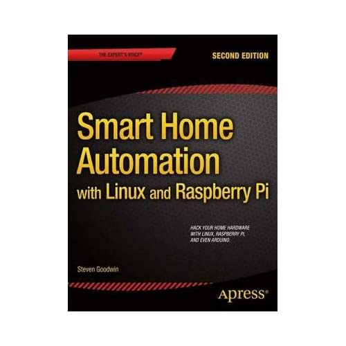[ [ SMART HOME AUTOMATION WITH LINUX AND RASPBERRY PI (NEW) BY(GOODWIN, STEVEN )](AUTHOR)[PAPERBACK]