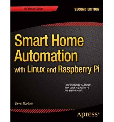 [ [ SMART HOME AUTOMATION WITH LINUX AND RASPBERRY PI (NEW) BY(GOODWIN, STEVEN )](AUTHOR)[PAPERBACK] par Steven Goodwin