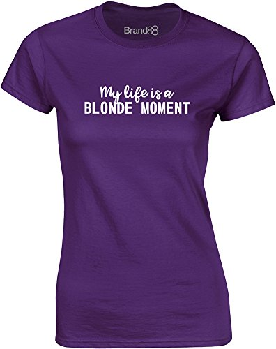 Brand88 - My Life is a Blonde Moment, Mesdames T-shirt imprimé Pourpre/Blanc