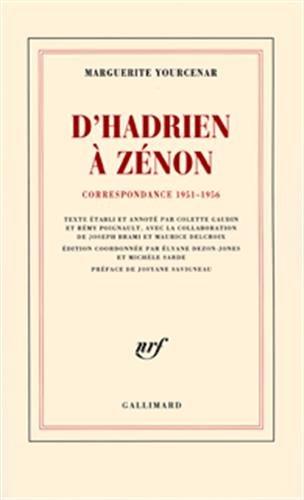 D'Hadrien à Zénon : Correspondance, 1951-1956 par Marguerite Yourcenar