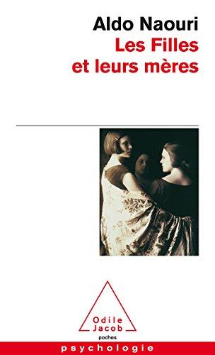 Les Filles et leurs Mères par Aldo Naouri