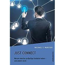 Just Connect: Warum manche großartige Kontakte haben - und andere nicht