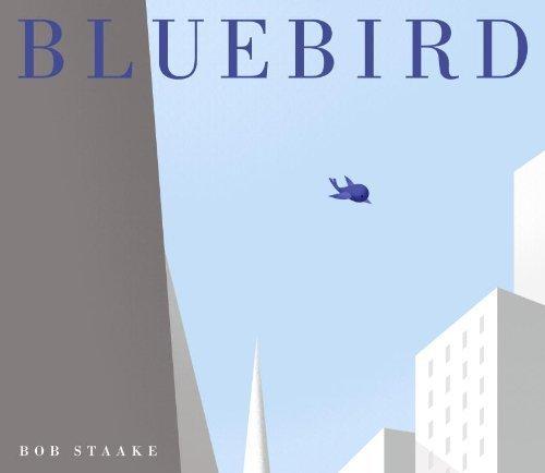 Bluebird by Bob Staake (2013-04-09)