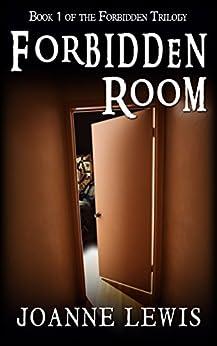 Forbidden Room (Forbidden Trilogy Book 1) (English Edition) par [Lewis, Joanne]