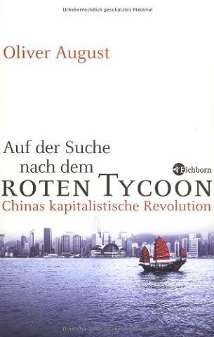 Auf der Suche nach dem roten Tycoon: Chinas kapitalistische Revolution