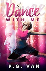 Dance With Me: A Passionate Second Chance Romance