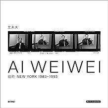 Ai Weiwei: New York 1983-1993 by Weiwei Ai (2011-12-01)