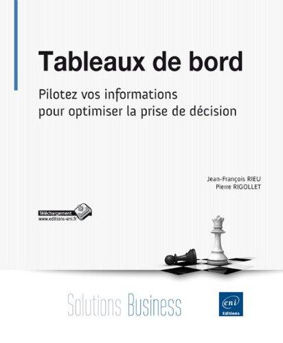 Tableaux de bord : Pilotez vos informations pour optimiser la prise de décision par Jean-François Rieu