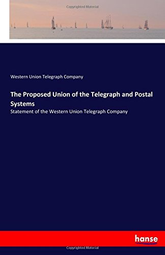 the-proposed-union-of-the-telegraph-and-postal-systems-statement-of-the-western-union-telegraph-comp